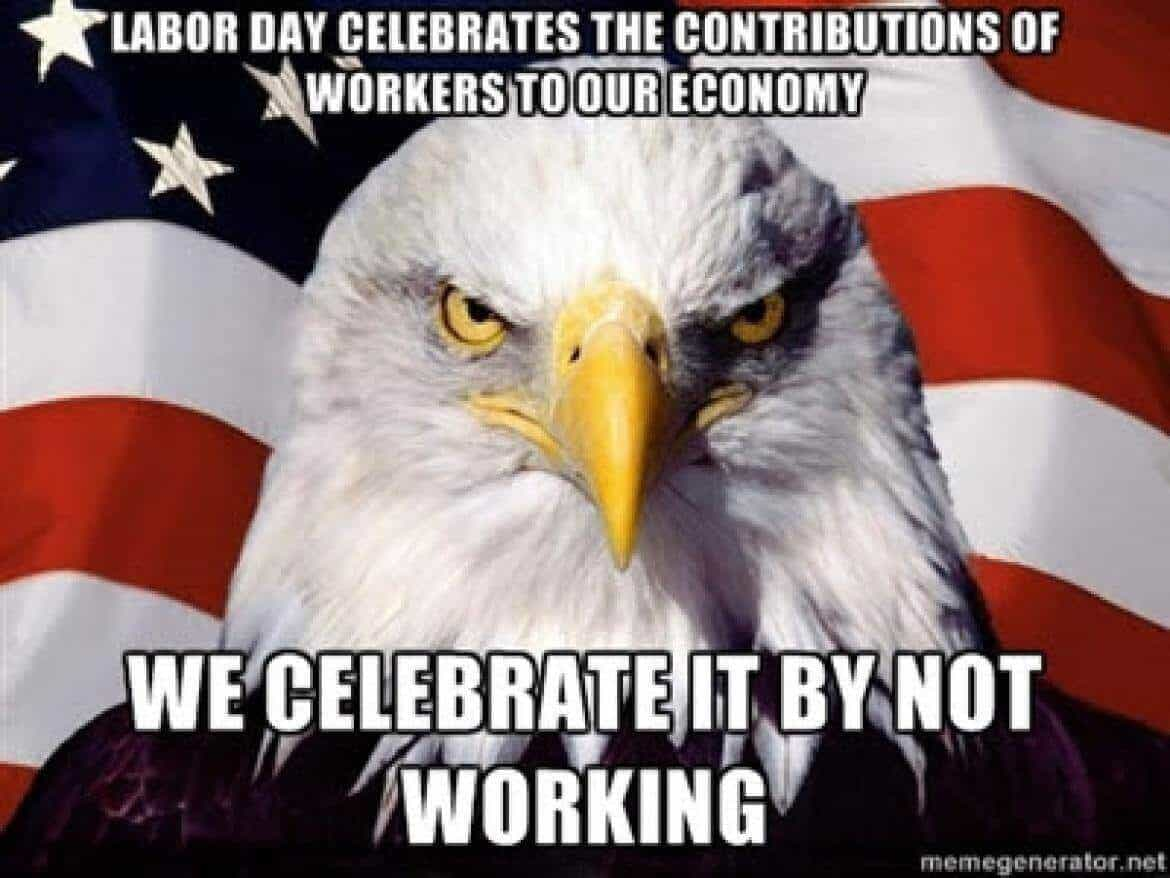 working on labor day memes